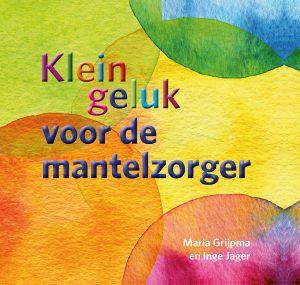16040_Klein Geluk voor de mantelzorger_cover_v10.indd